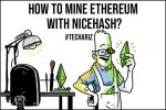 How to Mine Ethereum with NiceHash