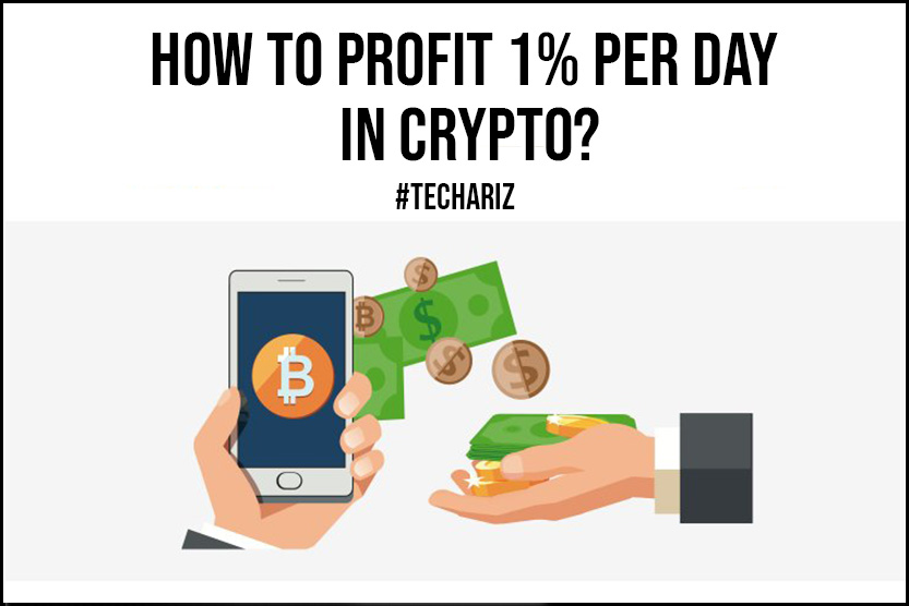 How to Profit 1 Per Day in Crypto