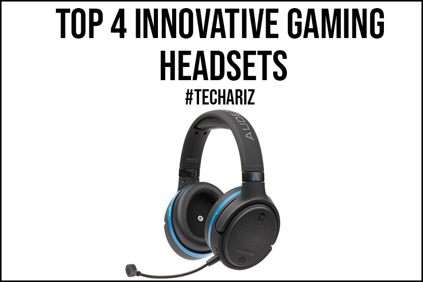 Top 4 Innovative Gaming Headsets