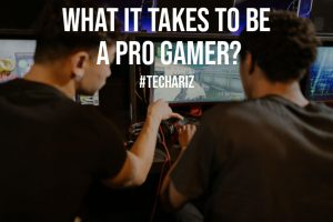 What It Takes To Be a Pro Gamer