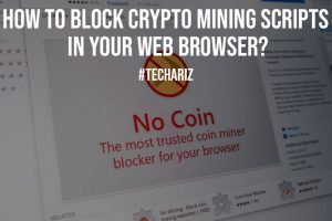 How to Block Crypto Mining Scripts in Your Web Browser